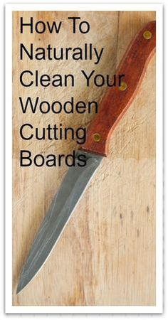How To Naturally Clean Your Wooden Cutting Boards - Natural Holistic Life #diy #cleaning #cuttingboards