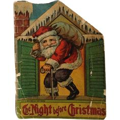 This famous poem by Clement Moore gave us our vision of Santa Claus and a jolly one it is.This small softcover old version is from the Christmas Cut Old Christmas, Christmas Scenes, Miniature Christmas, The Night Before Christmas, Antique Christmas, Primitive Christmas, Christmas Images, Christmas Stuff, Christmas Cards