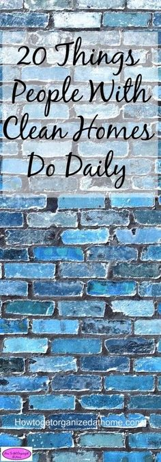 20 things people with clean homes do daily! This is a great list of tips to use…