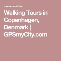 Walking Tours in Copenhagen, Denmark | GPSmyCity.com