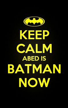 "Keep Calm Abed is Batman Now Nbc - If you like it check out my others #KeepCalm about #NbcCommunity on my boards ""Best TV Show Ever : Community"", ""keep calm and pin it"" or ""geek inside"" Enjoy :) - Community #sixseasonsandamovie #savegreendale #abedisbatmannow"
