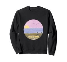 Life Is Good Summer Beach Vacation Graphic Sweatshirt Life Is Good Summer Beach Vacation Graphic