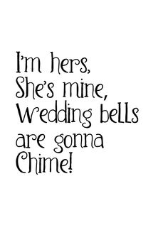 im hers, shes mine, wedding bells are gonna chime. wedding card. song lyrics. typography. .wedding bells. congratulations. bride. groom. - $3.95
