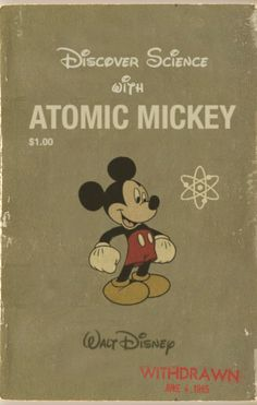 """Discover Science with Atomic Mickey"""