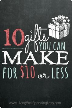 Does your gift list exceed your budget this year?  Handmade gifts are not only a great way to stretch your pennies, but the perfect way to show your friends and family how much you care!  It really is the thought that counts!  Don't miss these 10 awesome (and super EASY) gifts you can make for less than $10!  No artistic talent required!