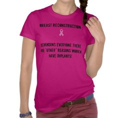 Breast Reconstruction Shirt from Zazzle.com