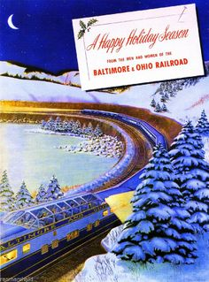 Baltimore and Ohio Railroad Christmas ad Vintage Advertising Posters, Vintage Travel Posters, Vintage Advertisements, Vintage Ads, Vintage Trains, Train Posters, Railway Posters, Christmas Train, Retro Christmas