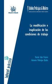 Sala Franco, Tomás La modificación e inaplicación de las condiciones de trabajo. Tirant lo Blanch, 2013