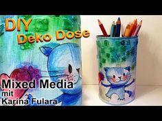 ▶ DIY DEKO-DOSE in Mixed Media - YouTubeDo It Yourself Idee : eine Deko-Dose für Stifte. Schönes und einzigartiges Accessoire für deinen Schreibtisch, gestaltet in Mixed Media. Motiv kannst du selber bestimmen, in meinen Video sind es drei süße Katzen:) Viel Spaß beim Malen und Basteln!