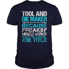 Awesome Tee For Tool And Die Maker T Shirts, Hoodies. Get it now ==► https://www.sunfrog.com/LifeStyle/Awesome-Tee-For-Tool-And-Die-Maker-116214969-Navy-Blue-Guys.html?41382
