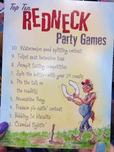 Theme Party Ideas for Your Next Bash Redneck Party Games, Redneck Birthday, Trailer Trash Party, Hillbilly Party, Redneck Christmas, White Trash Party, Redneck Humor, Party Planning, Party Time