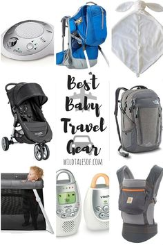 Best Baby Travel Gear: Easier, More Manageable Trips with the Youngest Adventurers - wildtalesof.com