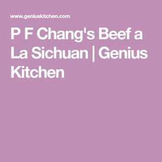 P F Chang's Beef a La Sichuan | Genius Kitchen