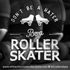 Don't be a hater, be a roller skater! Roller Derby Skates, Roller Derby Girls, Roller Rink, Roller Disco, Roller Skating, Skating Rink, Figure Skating, Track Roller, Skate Girl