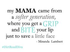 miranda lambert quote- mama's broken heart