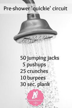Pre shower workout