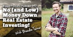 BP Podcast No (and Low) Money Down Real Estate Investing with Brandon Turner Property Real Estate, Real Estate Investor, Real Estate Sales, Real Estate Video, Real Estate Tips, Investment Companies, Investment Property, Other People's Money, Home Sport