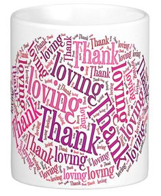 "When your partner is drinking their morning coffee, this lovely message - ""Thank You For Loving Me"" -  is staring you in the face. How do you feel? A good start to your day? This kind Word Art is in pinkish tones to give the message added warmth."