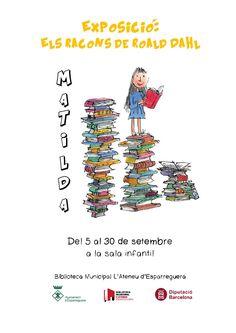 Del 5 al 30 de setembre, a la sala infantil, Exposició: Els Racons de Roald Dahl: Matilda