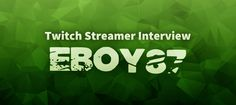 My friend and Twitch streamer EBoy87 is doing a charity stream in April, so I wanted to sit down with him and ask about his livestreaming experiences.