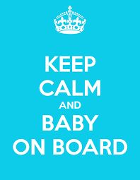 Image result for keep calm and baby on board