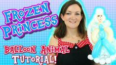 Frozen Princess Balloon Animal Tutorial with Holly the Twister Sister #balloon #twisting