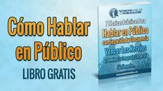 Descargar GRATIS!!! Cómo Hablar en Público | Curso de Oratoria y Libro P...