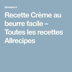 Recette Crème au beurre facile – Toutes les recettes Allrecipes