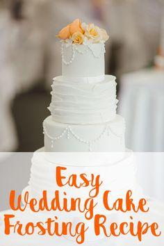 Easy White Wedding Cake Frosting Recipe - New Site White Wedding Cake Icing, Wedding Cake Frosting, Fancy Wedding Cakes, How To Make Wedding Cake, Wedding Cakes With Flowers, Wedding Cake Designs, Wedding Cake Toppers, Wedding White, Wedding Buttercream Frosting Recipe