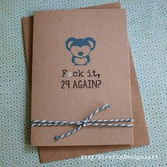 F it, 29 again? Love You, My Love, Kraft Envelopes, Birthday Cards, Irish, Greeting Cards, Dots, Messages, Writing