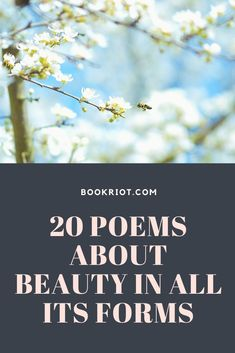 20 Marvelous Poems About Beauty in All Its Forms