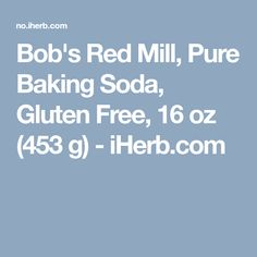 Bob's Red Mill, Pure Baking Soda, Gluten Free, 16 oz (453 g) - iHerb.com Gluten Free Grains, Gluten Free Recipes, Bob Moore, Bobs Red Mill, Gluten Intolerance, Sodium Bicarbonate, Baking Soda, Free Food, Over The Years
