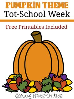 Pumpkin theme tot-school week ideas for ages 2-4, includes free printables from Growing Hands-On Kids