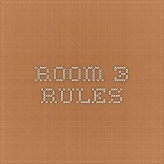 Room 3  RULES