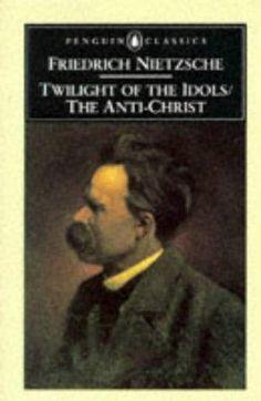 Friedrich Nietzsche - Twilight of the Idols