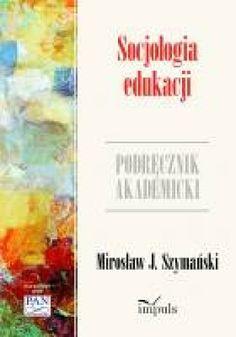 Socjologia edukacji, Mirosław J. Szymański