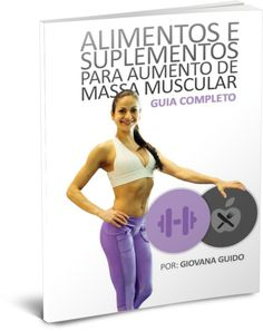Guia de Alimentos e Suplementos Para Ganho de Massa Muscular.  Este é um programa que explica de forma simples e rápida, como montar sua própria dieta para ganhar massa muscular. Visite o site para ver todas as informações... http://bellascomestilo.com/alimentos-e-suplementos-para-aumento-de-massa-muscular