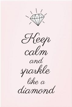 Keep Calm and Sparkle Like a Diamond Pink Canvas Print & Gift Idea / afflink Babe Quotes, Girly Quotes, Quotes To Live By, Sport Quotes, Quotes Motivation, Quotes Quotes, Keep Calm Posters, Keep Calm Quotes, Inspirational Bible Quotes