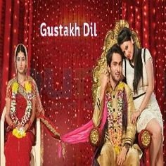 Gustakh dil 11th November 2014 Life ok HD episode Gustakh Dil Gustakh Dil portrays the life of Laajo, a simpleton from a village who is the other woman for her husband Nikhil. The husband continues to be madly in love with his childhood sweetheart Ishana.