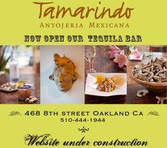 Tamarindo Antojeria Mexicana. Now Open our Tequila Bar. 468 8th Street, Oakland, CA. 510-444-1944