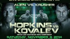 It's a free to watch match and promises to be exciting. Hopkins is the oldest belted boxer in the ring at the age of 49. Kovalev is nearly 20 years his jr. Yet skills overtake youth and Hopkins is expected to win this one!  http://www.commdiginews.com/sports/boxing-sports/live-boxing-chat-hopkins-vs-kovalev-hbo-1045-p-m-et-29414/