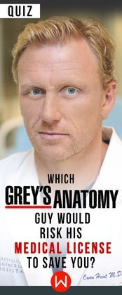 There's no way you can go wrong with this one! Greys Anatomy Quiz, Shondaland, Greys test, Owen Hunt.