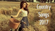 nice Popular Country Music 2017 -  Best Country Songs Playlist 2017 - 25 Greatest Country Songs 2017