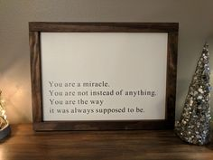 This is us quote You're a miracle. You're not instead of anything. You're the way it was always supposed to be.