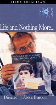 [ Life, and Nothing More... (1992) ] : After the earthquake of Guilan, the film director and his son, Puya, travel to the devastated area to search for the actors of the movie the director made there a few years ago, Khane-ye Doust Kodjast? (1987). In their search, they found how people who had lost everything in the earthquake still have hope and try to live life to the fulles