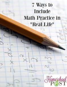 Math practice in your homeschool should include practical life skills. Here are 7 ways to include math practice in your everyday activities.