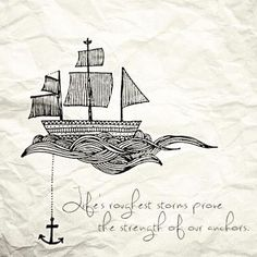 Life's roughest storms prove the strength of our #anchors.