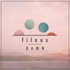 . Filous - Dawn EP