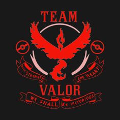 WITH STRENGTH AND HEART.  Team valor isn't all about power guys.  It's about passion:  without passion you won't have a goal, the will to do something.  It's through passion that we are strong.  So if you are a true pokemon fan, and you love it with all you're heart, you belong on team Valor!