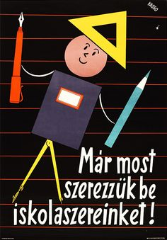 Buy school equipment in time! / We are buying now .- Buy school equipment in time! / Már most vásároljuk meg iskolaszereinket! Buy school equipment in time! / Buy our school supplies now! School Equipment, Illustrations And Posters, Educational Toys, Travel Posters, School Supplies, Budapest, Vintage Posters, Marvel, History